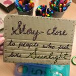Stay Close To Those Who Feel Like Sunlight doodle