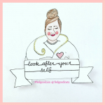 Illustrated Lady saying Look After Yourself